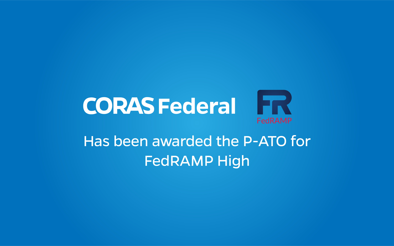 CORAS Federal an EDMP achieves a FedRAMP High Level Authorization